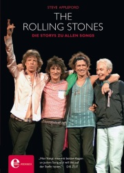 The Rolling Stones - Die Storys zu allen Songs