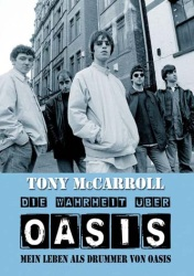 Tony McCarroll - Die Wahrheit über Oasis
