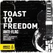 Anti-Flag - Toast To Freedom