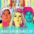 Hey Ocean! - Make A New Dance Up