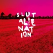 Slut - Alienation