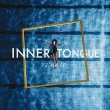 Inner Tongue - Tz, Ka EP