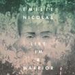 Emilie Nicolas - Like I'm A Warrior