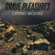 Grave Pleasures - Crying Wolves