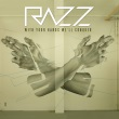 Razz - With Your Hands We'll Conquer