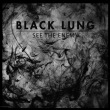 Black Lung - See The Enemy