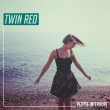 Twin Red - Please Interrupt