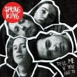 Spring King - Tell Me If You Like To