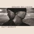 Matt Boroff - Grand Delusion