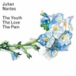 Julian Nantes - The Youth The Love The Pain