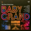 The Love Language - Baby Grand