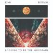 King Buffalo - Longing To Be The Mountain
