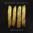 Breathe Atlantis - Soulmade